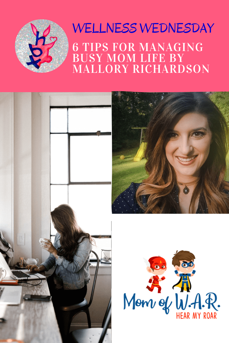6 TIPS FOR MANAGING BUSY MOM LIFE BY MALLORY RICHARDSON
