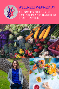 A HOW TO GUIDE ON EATING PLANT-BASED BY LEAH CASTLE