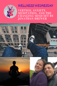 VERTIGO, ANXIETY, MEDITATION, AND THE CHANGING MIND SET BY JONATHAN BREWER
