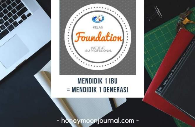 kelas-foundation-institut-ibu-profesional-batch-6-honeymoonjournal-dotcom