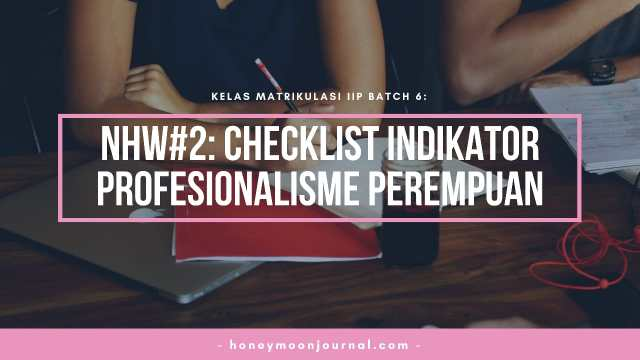 nhw2-kelas-matrikulasi-iip-batch-6-honeymoonjournal-dotcom