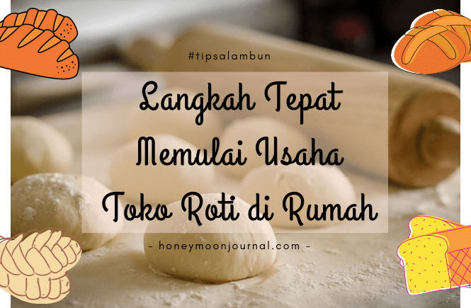 tips buka usaha roti rumah honeymoonjournal.com