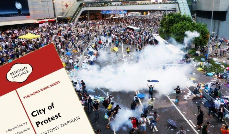 City of Protest Antony Dapiran Occupy Umbrella Movement