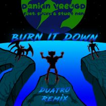 BURN IT DOWN Duatro Remix