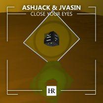 ASHJACK JVASIN CLOSE YOUR EYES