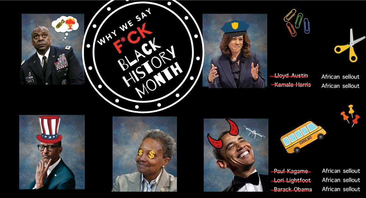 Why We Say: Fuck Black History Month, a graphic featuring African sell-outs Lloyd Austin, Kamala Harris, Paul Kagame, Lori Lightfoot, and Barack Obama