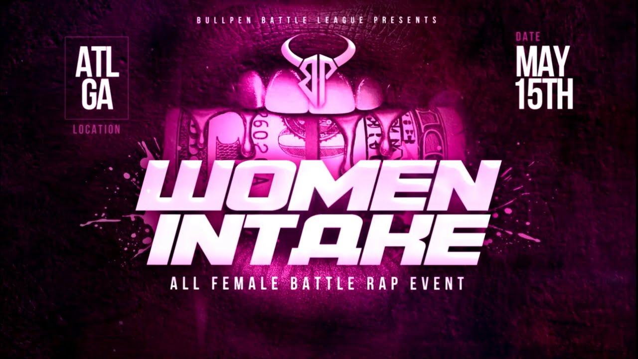 BULLPEN BATTLE LEAGUE presents WOMEN INTAKE May 15 hosted by Jaz The Rapper & Ms Hustle