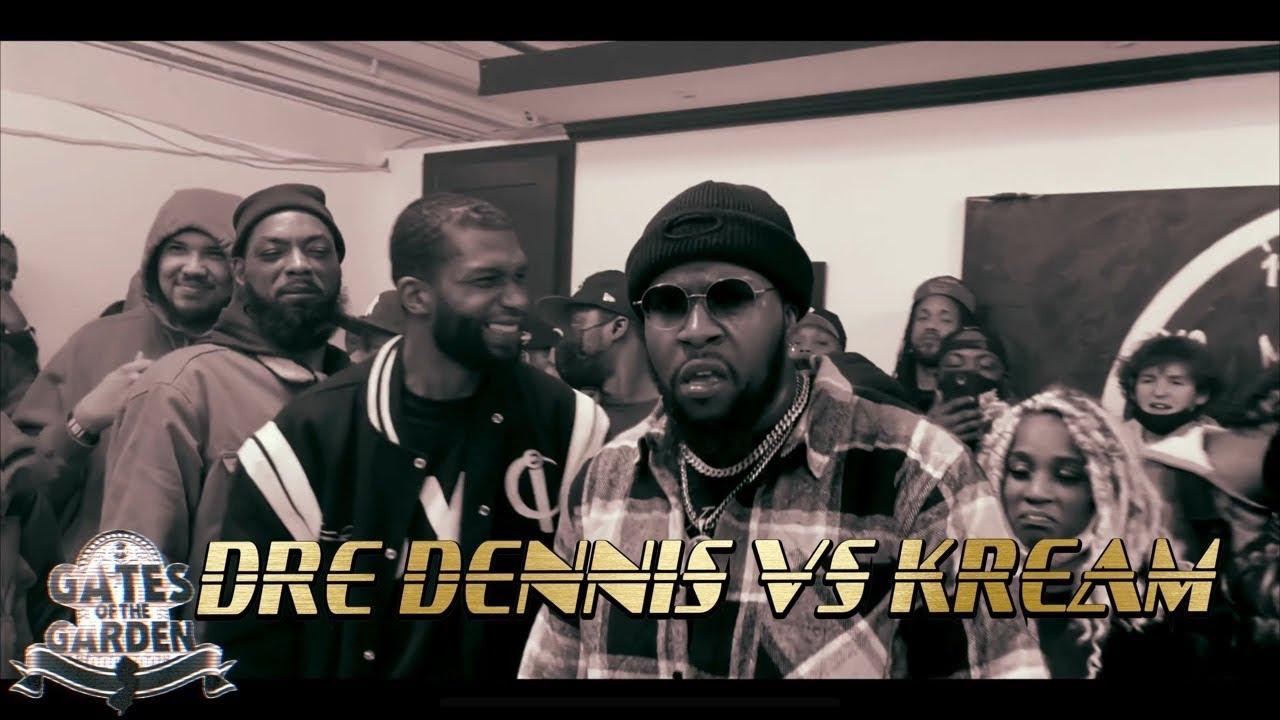 DRE DENNIS VS KREAM | GATES OF THE GARDEN NY