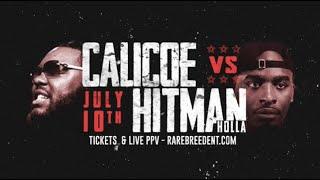 HITMAN HOLLA VS CALICOE (MAX OUT 2 JULY 10TH)
