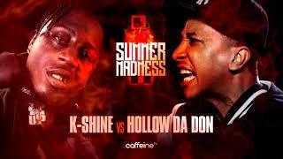 K-SHINE VS HOLLOW DA DON - SUMMER MADNESS 11 FACE OFF