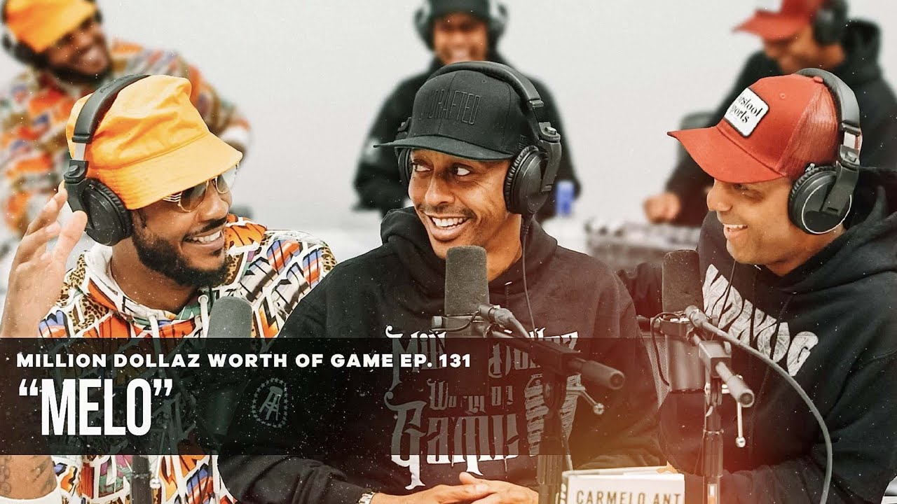 CARMELO ANTHONY: MILLION DOLLAZ WORTH OF GAME EPISODE 131