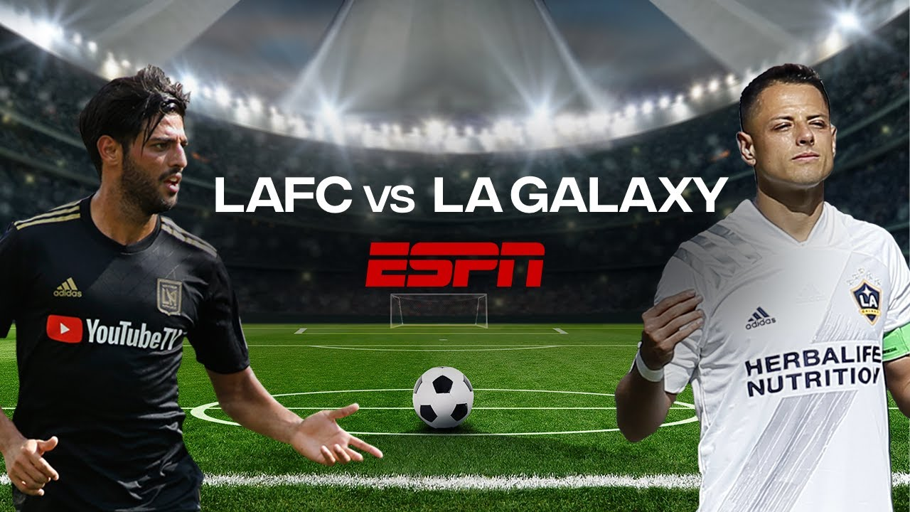 LAFC vs Los Angeles Galaxy   MLS preview show