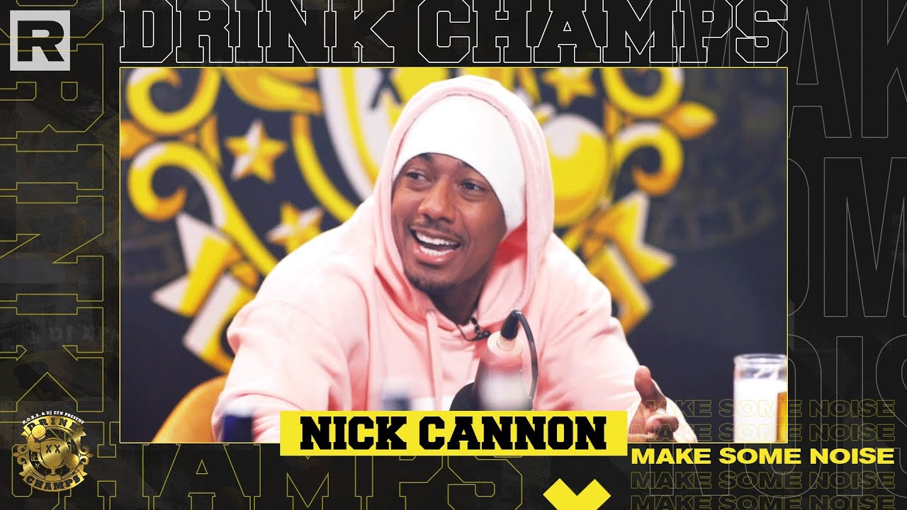 Nick Cannon On Wild 'N Out, Dr. Sebi Documentary, Backlash On Having 7 Kids & More   Drink Champs