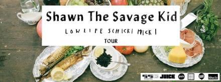 Shawn The Savage Kid – LowLife Schickimicki Tour 2016