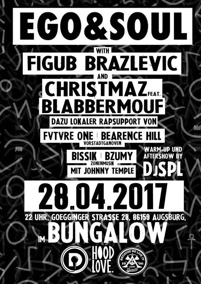 28.04.17 Figub Brazlevic & Christmaz feat. BlabberMouf – Ego & Soul Tour /im BUNGALOW
