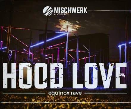 HOOD LOVE equinox rave @ Mischwerk Augsburg – Mischa mischt