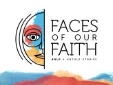 Faces of Faith - New Summer Series
