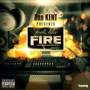 Dan Kent - Feels Like Fire