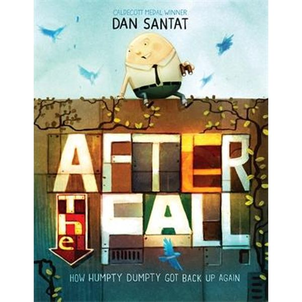 After the Fall picture book by Dan Santat, Caldecott Medal Winner. Image of a tall wall with lights spelling out After the Fall (How Humpty Dumpty Got Back up Again). An image of happy Humpty Dumpty sat on the wall with binoculars.
