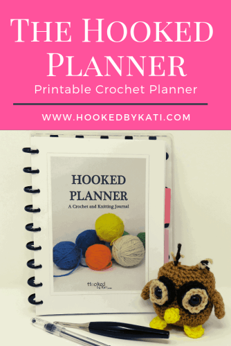 printable crochet planner, the Hooked Planner |Hooked by Kati