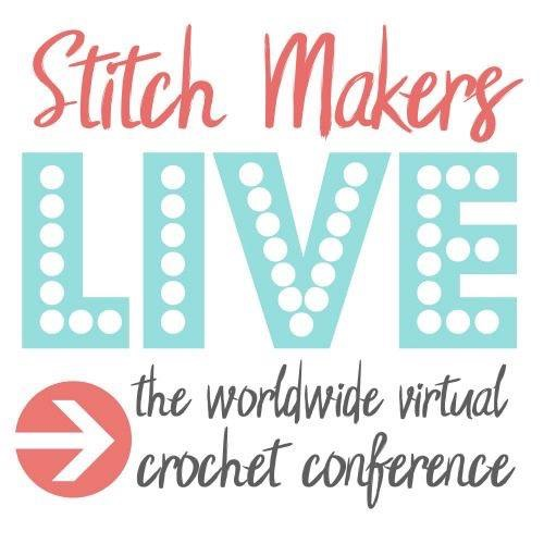 Stitch Makers LIVE online crochet conference 9/19 - 21, 2019