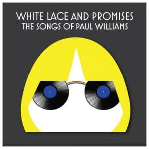 White Lace and Promises: The Songs of Paul Williams
