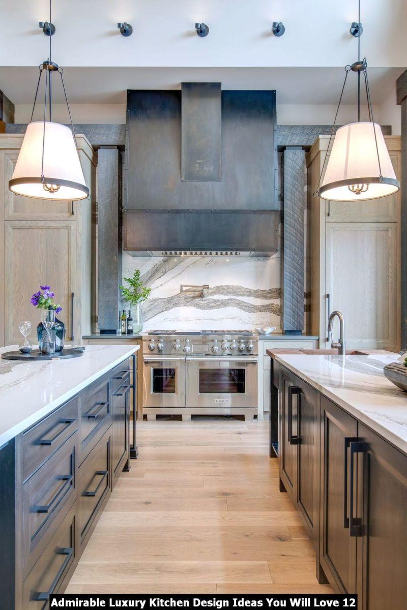 Admirable Luxury Kitchen Design Ideas You Will Love 12