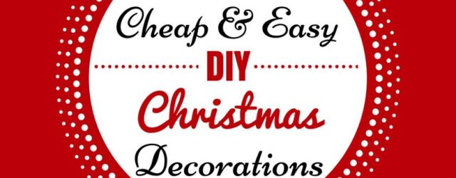 Cheap DIY Christmas Decorations