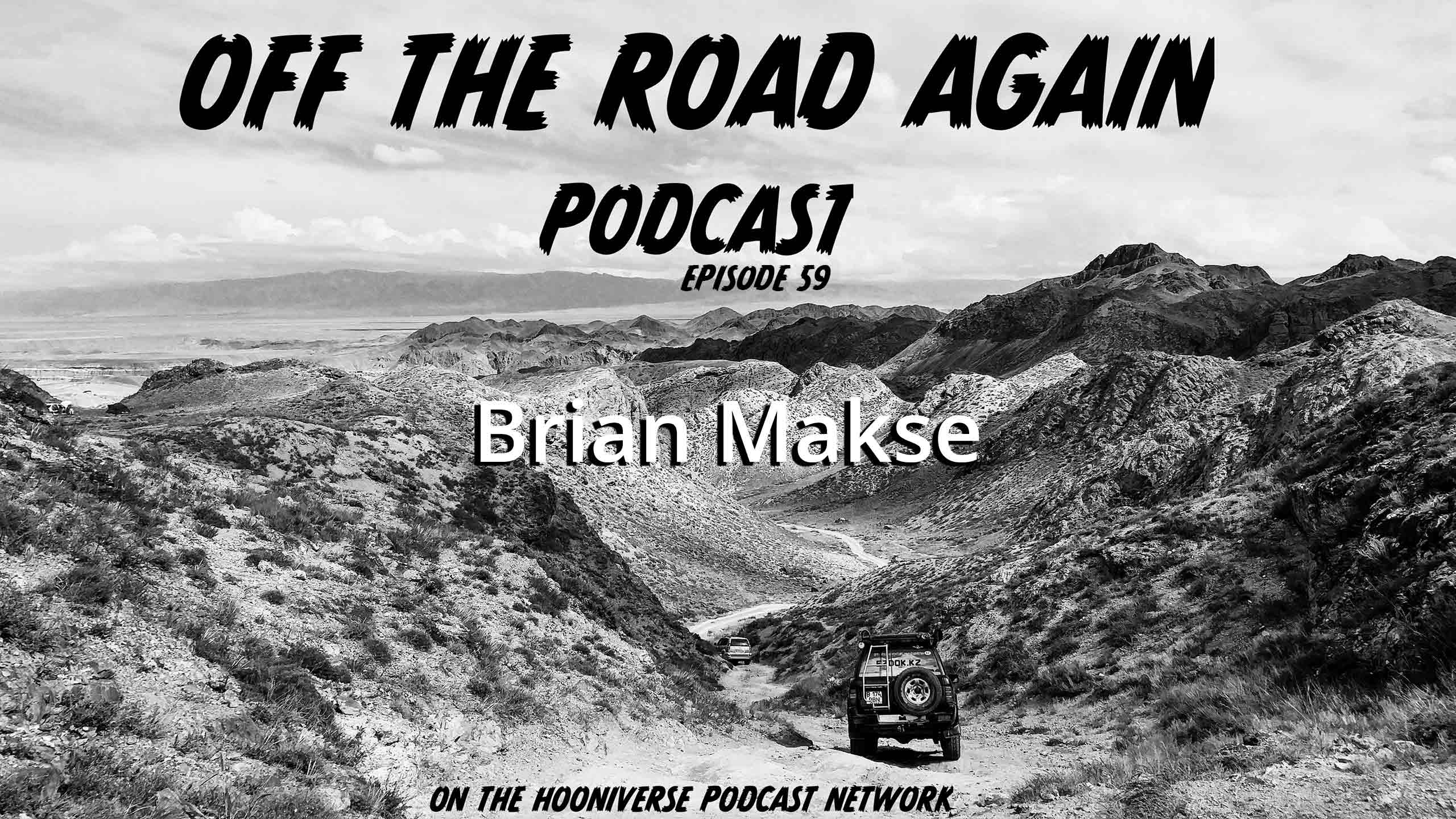 Brian-Makse-Off-The-Road-Again-Podcast-Episode-59
