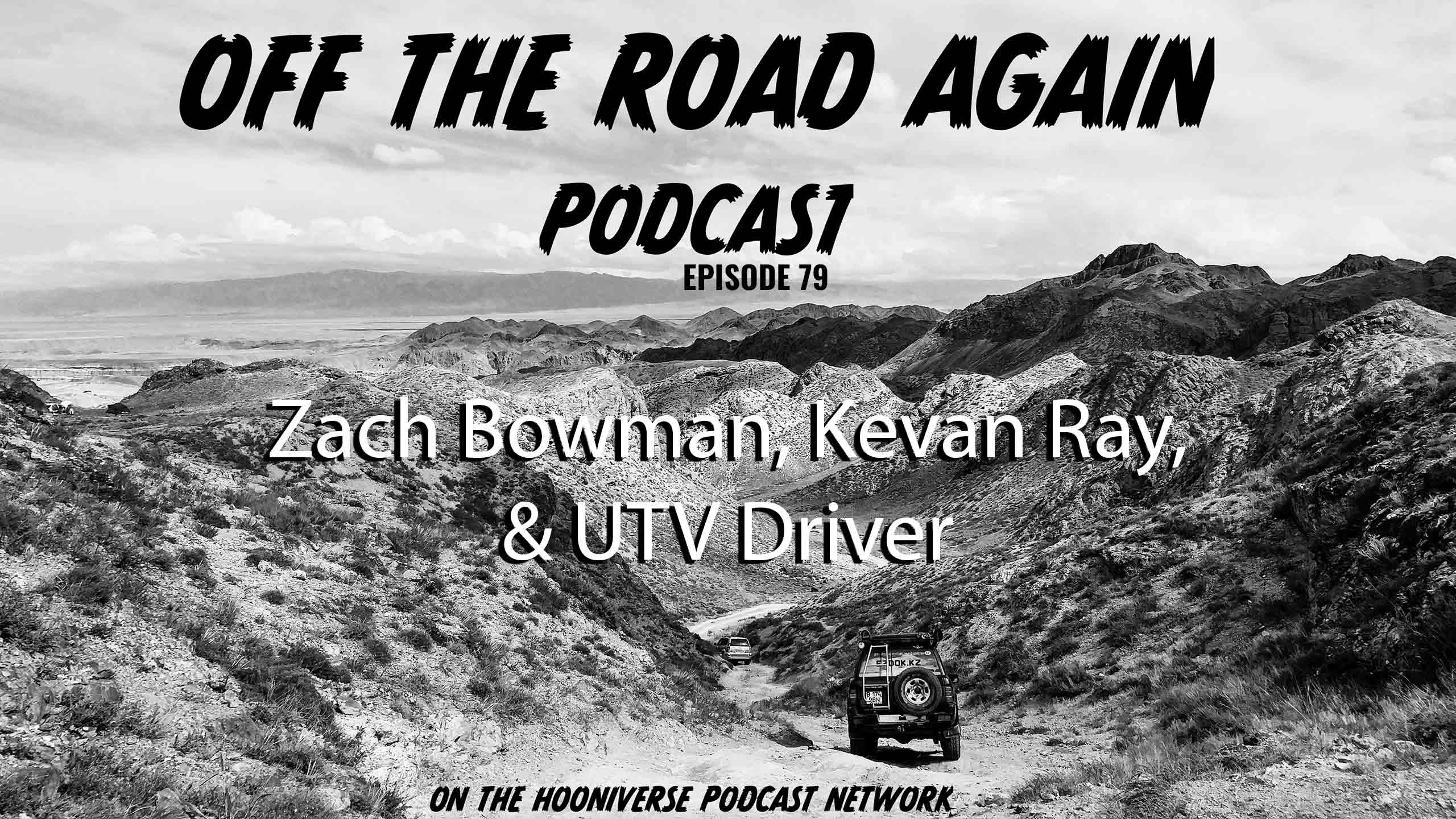 Zach-Bowman-Kevan-Ray-Off-The-Road-Again-Podcast-Episode-79