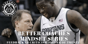 Better Coaches Mindset: Feedback vs. Criticism (Power of Trust)