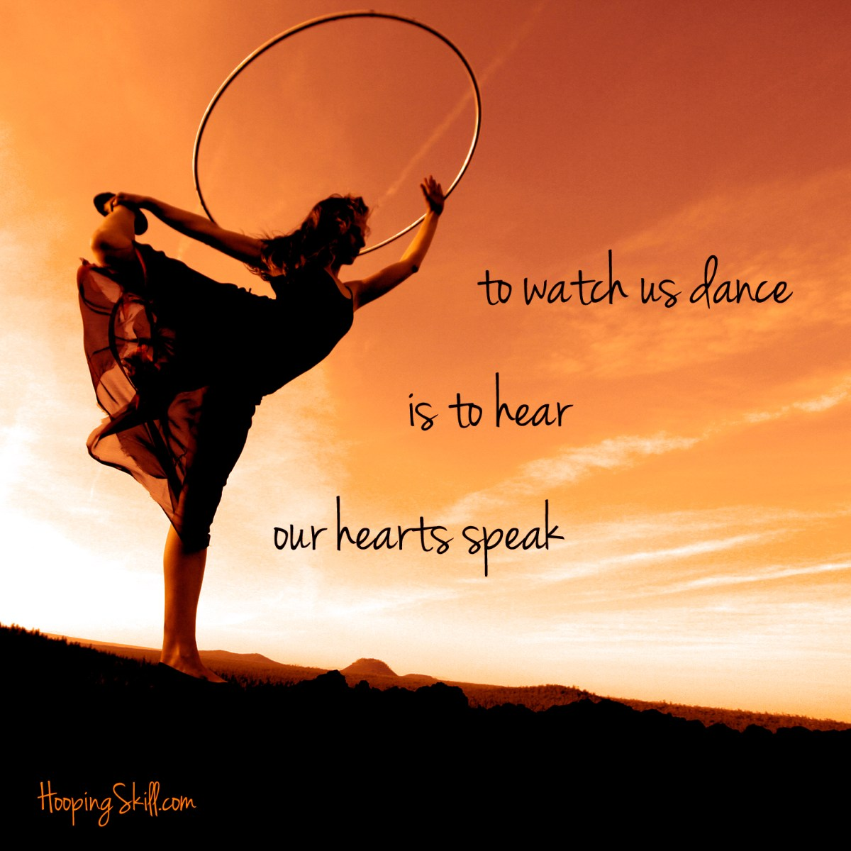 To watch us [hoop] dance is to hear our hearts speak...Hoop Quotes