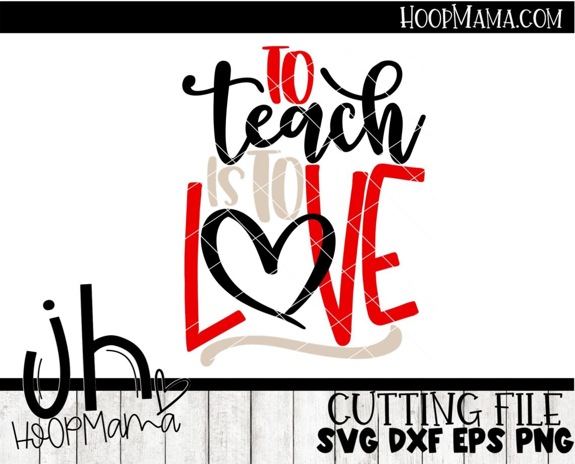 Download To Teach Is To Love - Embroidery and Cutting Options ...