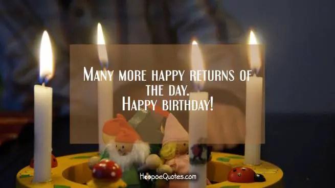 Many Many Happy Returns Of The Day Happy Birthday HoopoeQuotes