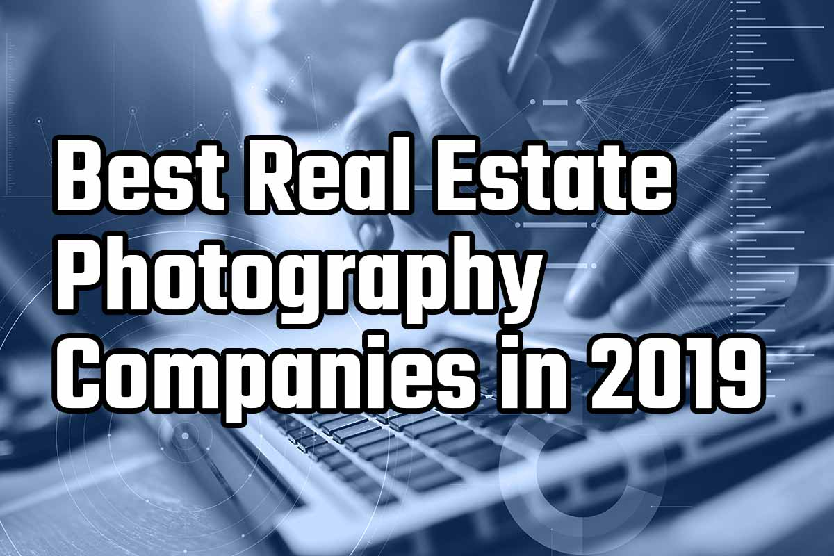 Best Real Estate Photography Companies in 2019 | Hooquest
