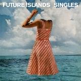 140108-future-islands-singles-album-cover Les sorties pop rock electro du 24 mars 2014