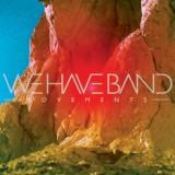We-Have-Band-Movements Les sorties d'albums pop, rock, electro du 28 avril 2014