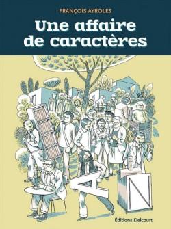 Une-affaire-de-caracteres Une affaire de caractères - François Ayroles