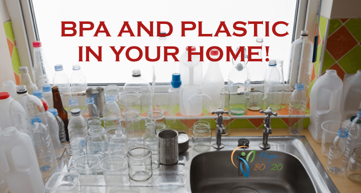 BPA and plastic in your home!