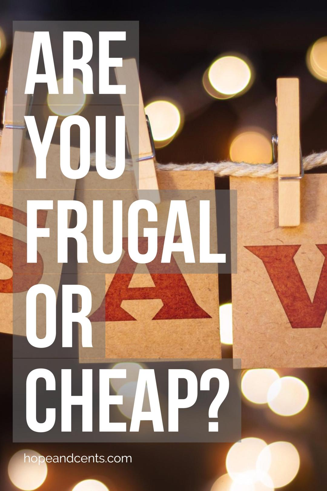 Are you frugal or cheap? There's a difference between the two. Take this quiz to find out.