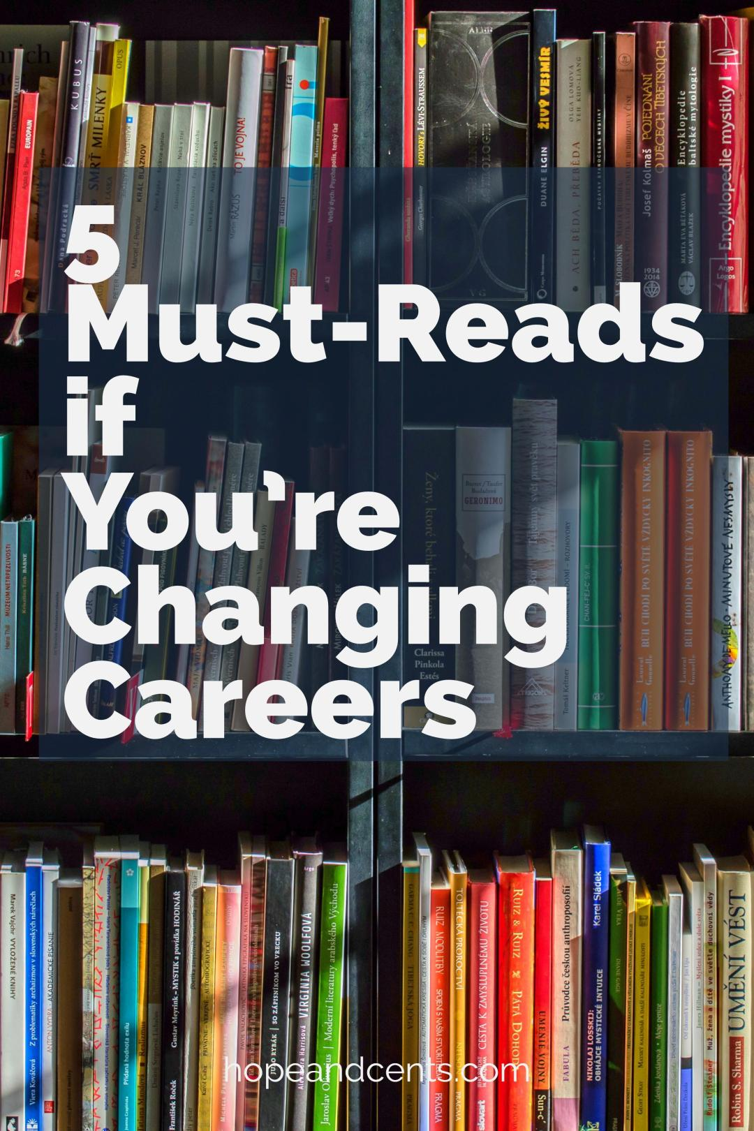 Considering a career change? Developing your side hustle? Then you're going to need to do some reading. These five books are must-reads if you're changing careers or starting your own business. #sidehustle #career #careeradvice #entrepreneurs