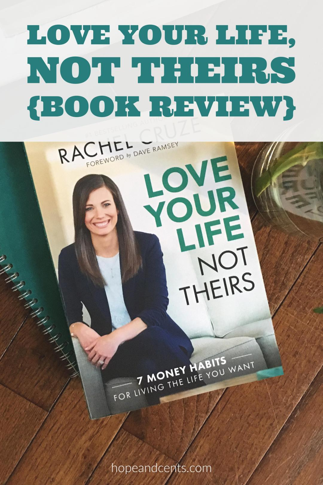 LOVED reading this new book from Rachel Cruze, daughter of Dave Ramsey. Living the life YOU value can still mean you live a frugal and debt-free life. Love Your Life, Not Theirs, Book Review.