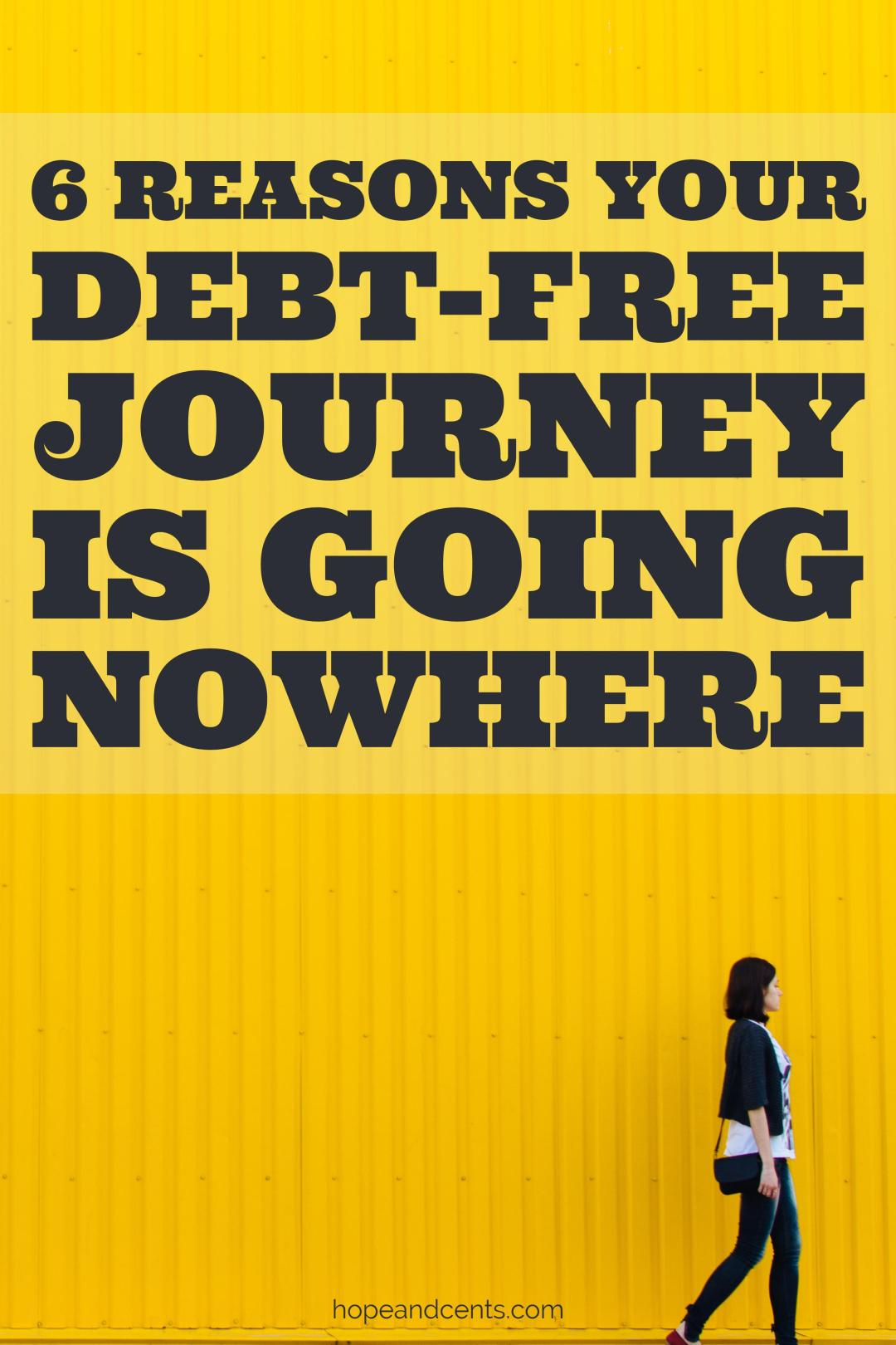 Are you trying to dump your debt but are not seeing progress? Here are some reasons why your debt-free journey is going as you planned.