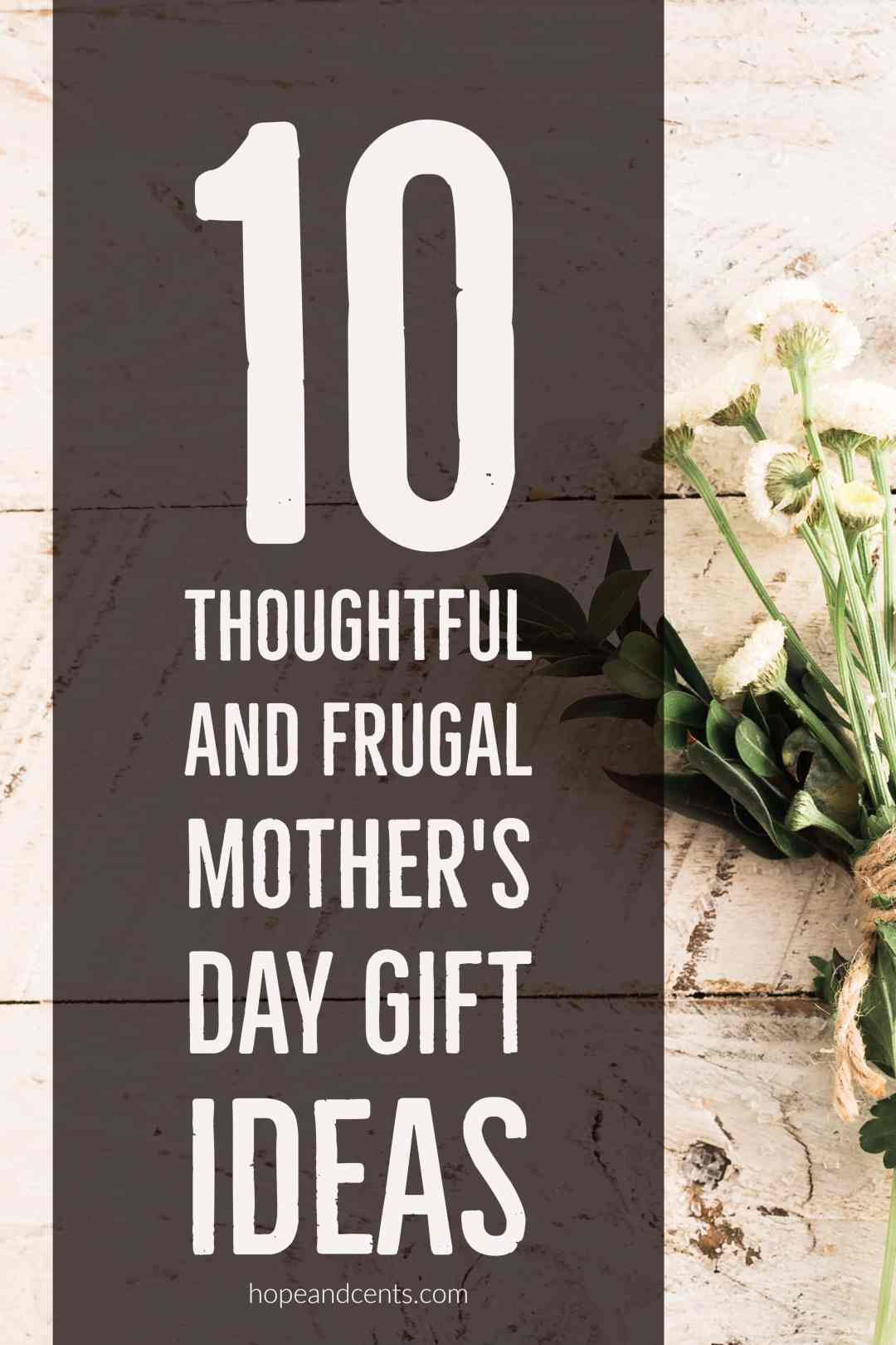 Love these frugal and creative Mother's Day gift ideas. They're thoughtful but won't blow your budget, and Mom will love them!