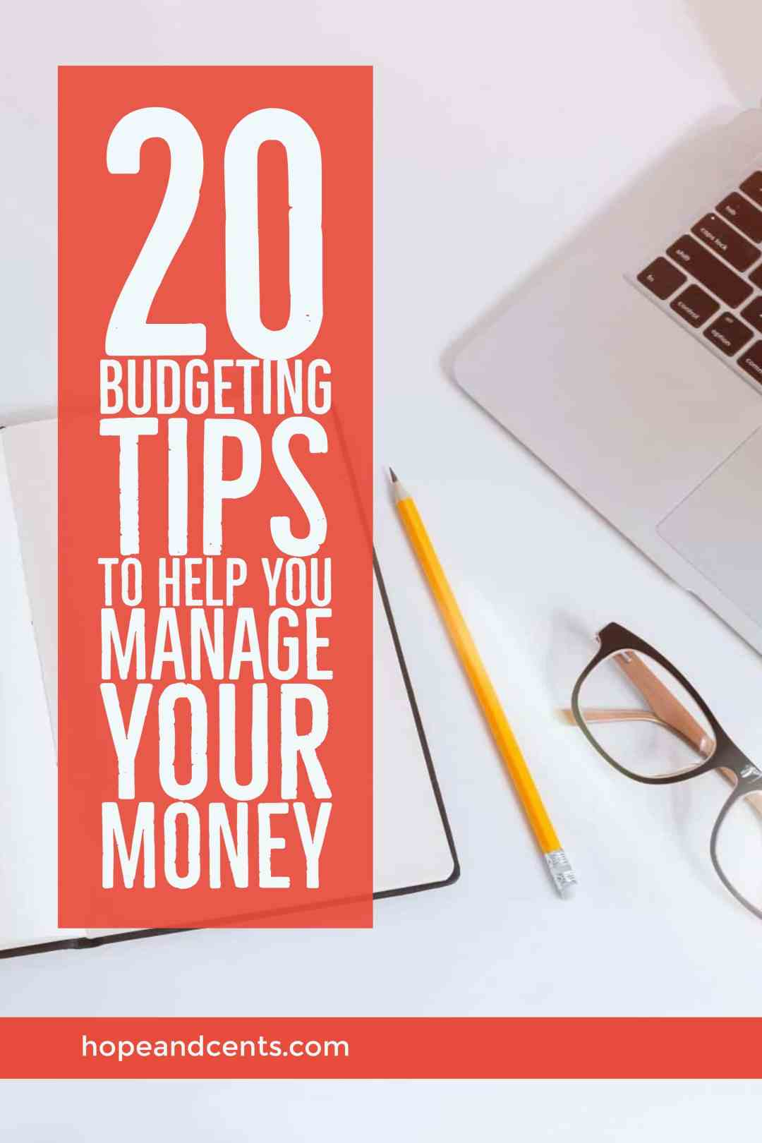 20 Budgeting Tips to Help You Manage Your Money