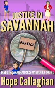 Justice in Savannah Is A Christian Cozy Mysteries Book By Author Hope Callaghan
