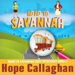 """Free Audiobook - """"Road to Savannah"""" by Author Hope Callaghan"""
