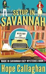 Download Setup in Savannah - Brand New Cozy Mystery Book By Author Hope Callaghan