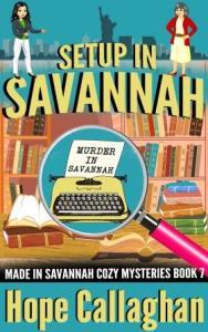 Setup in Savannah - A Cozy Mystery Book By Author Hope Callaghan