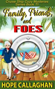 Family, Friends, and Foes - A Cozy Mystery Book By Author Hope Callaghan
